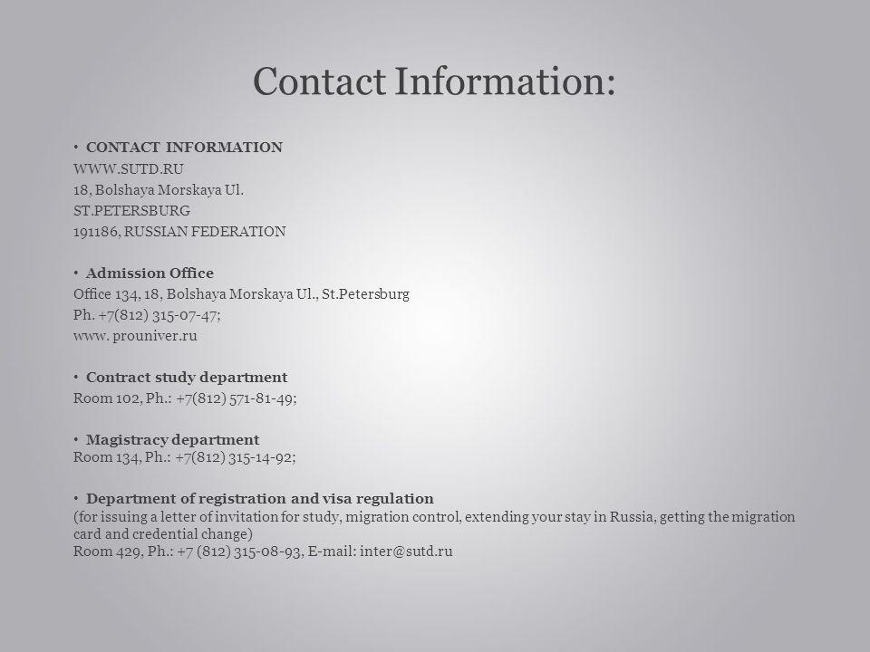 Contact Information: CONTACT INFORMATION. WWW.SUTD.RU. 18, Bolshaya Morskaya Ul. ST.PETERSBURG. 191186, RUSSIAN FEDERATION.