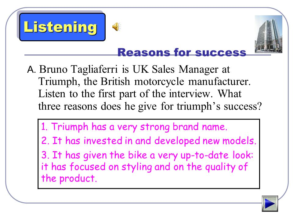 Listening Reasons for success 1. Triumph has a very strong brand name.