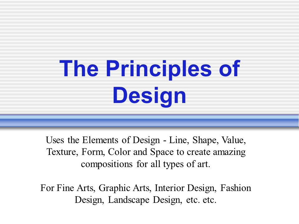 Form Principle Of Design : The principles of design ppt video online download