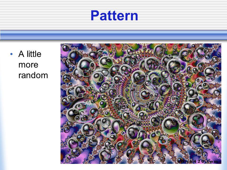 Pattern A little more random