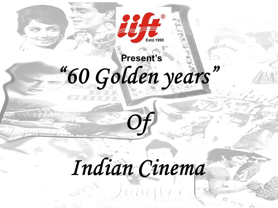 60 Golden years Of Indian Cinema
