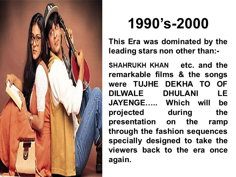 1990's-2000 This Era was dominated by the leading stars non other than:-