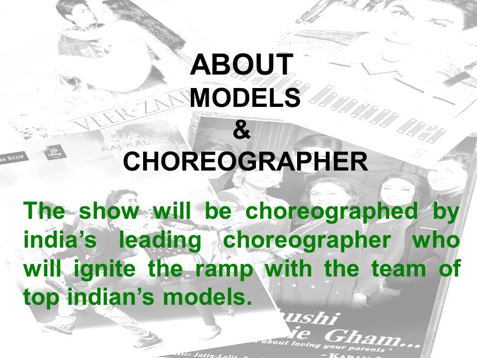 ABOUT MODELS & CHOREOGRAPHER