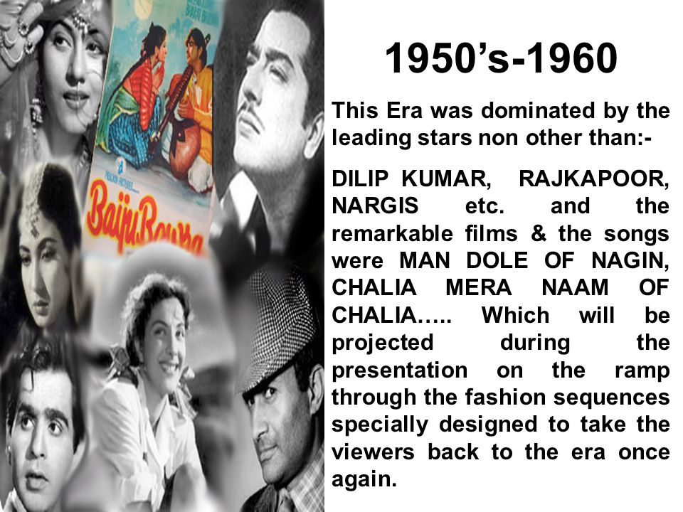 1950's-1960 This Era was dominated by the leading stars non other than:-