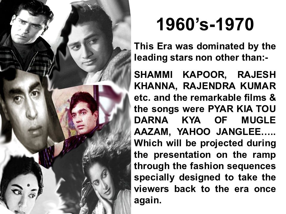 1960's-1970 This Era was dominated by the leading stars non other than:-