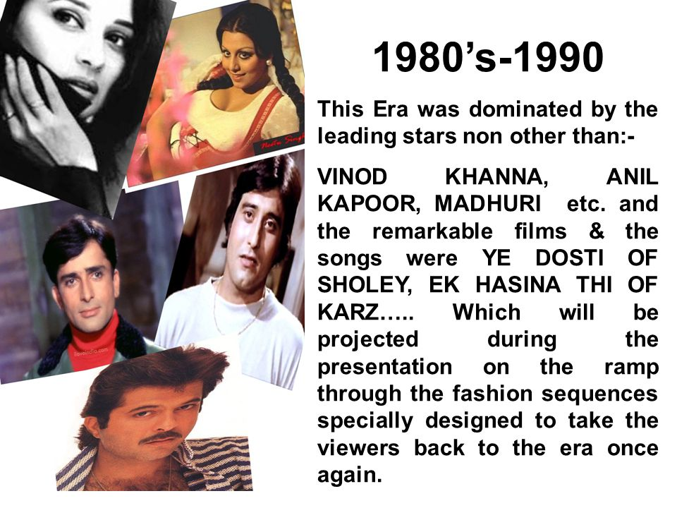 1980's-1990 This Era was dominated by the leading stars non other than:-