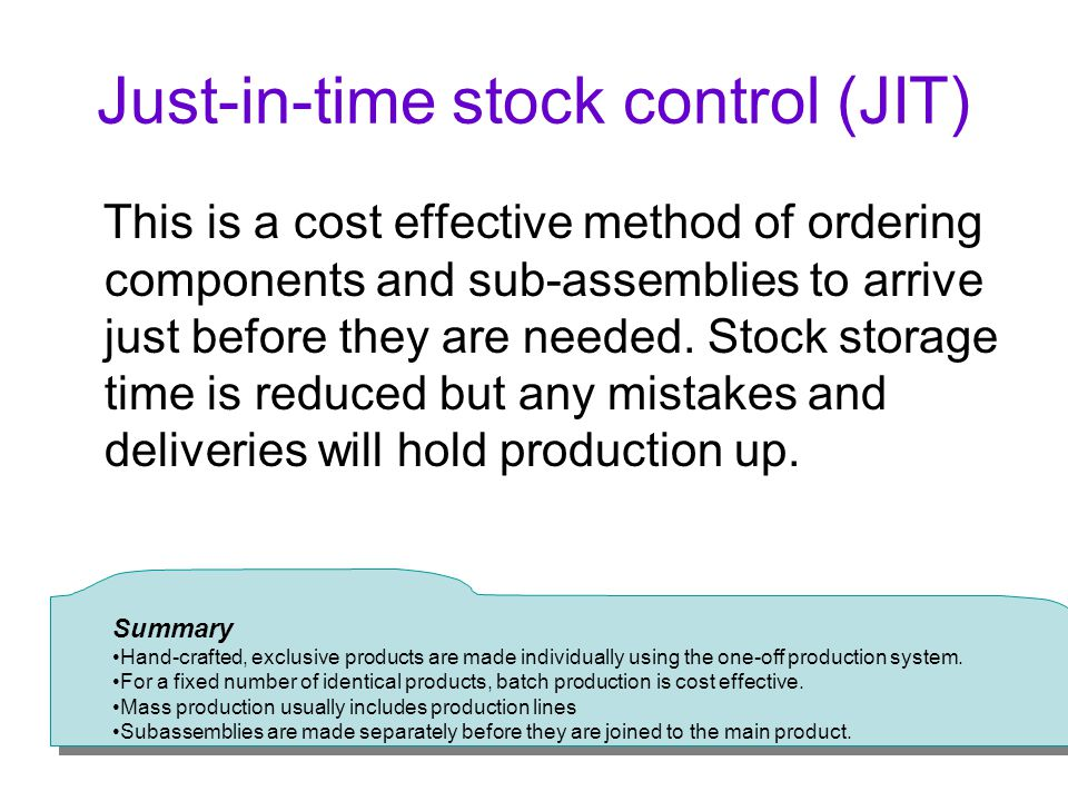 Just-in-time stock control (JIT)
