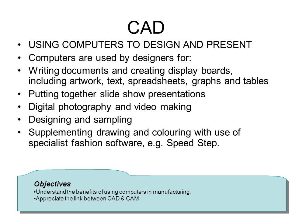 CAD USING COMPUTERS TO DESIGN AND PRESENT