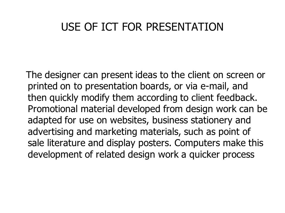 USE OF ICT FOR PRESENTATION