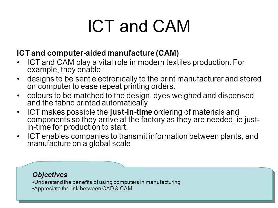 ICT and CAM ICT and computer-aided manufacture (CAM)