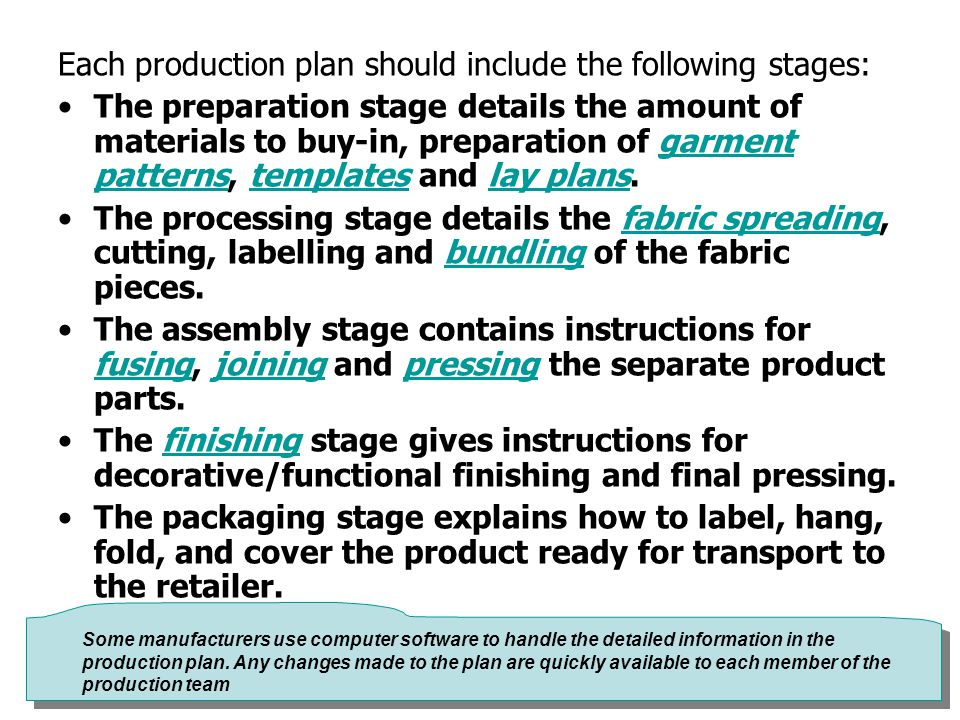 Each production plan should include the following stages: