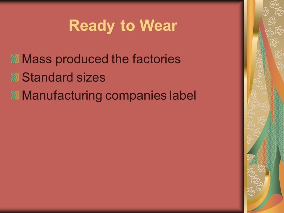 Ready to Wear Mass produced the factories Standard sizes