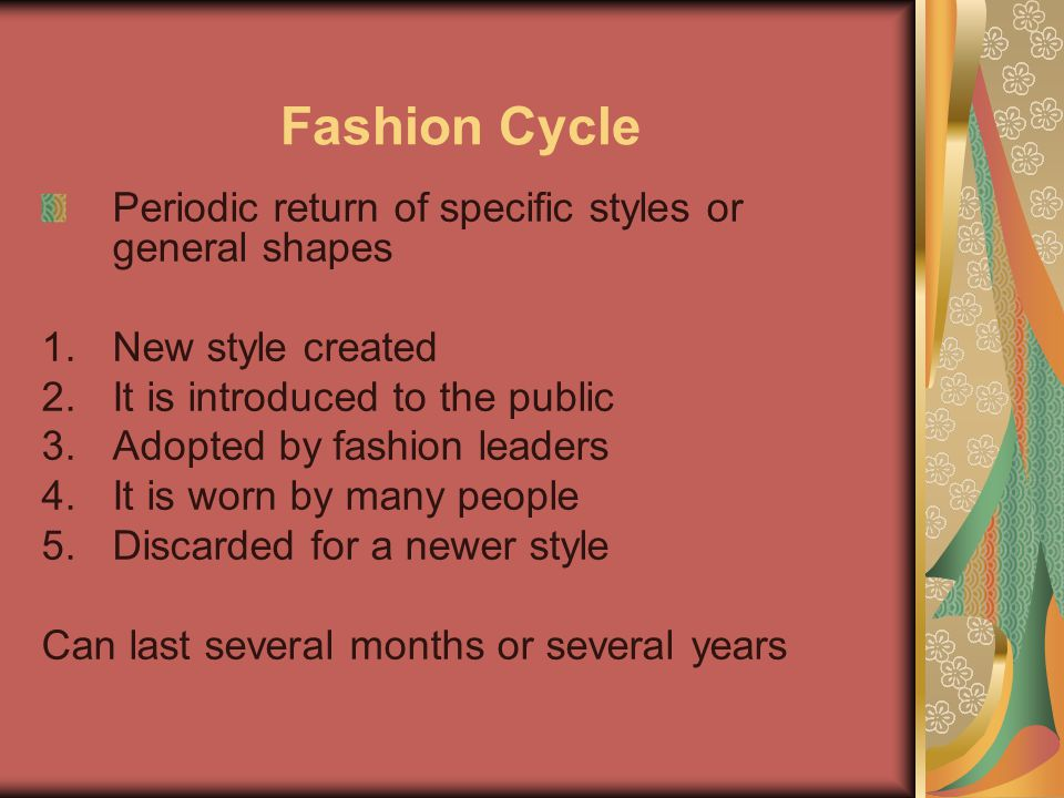 Fashion Cycle Periodic return of specific styles or general shapes