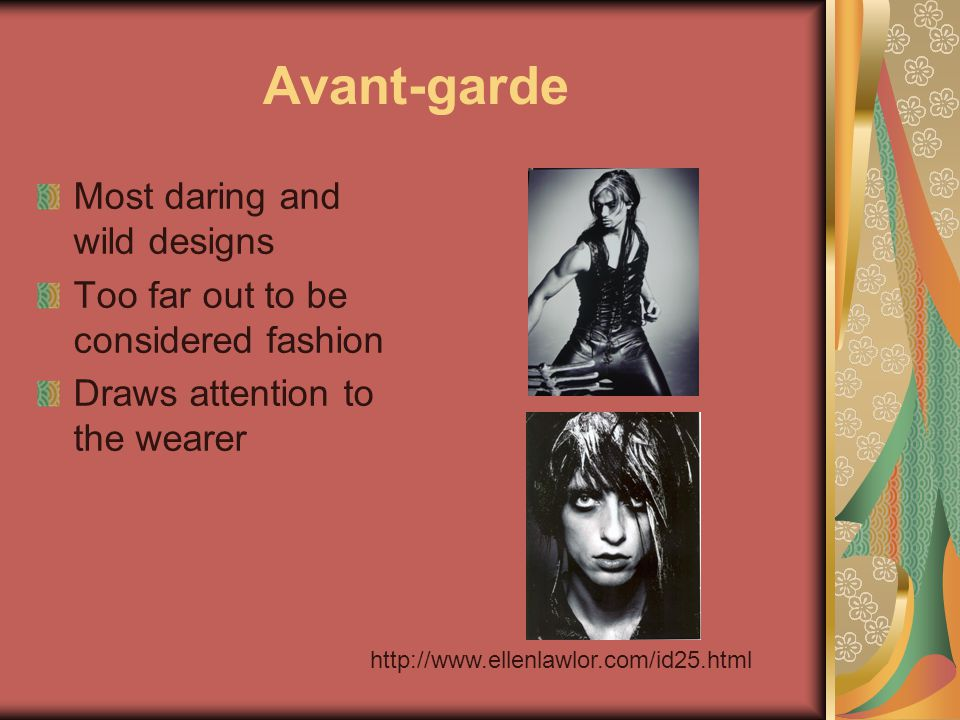 Avant-garde Most daring and wild designs