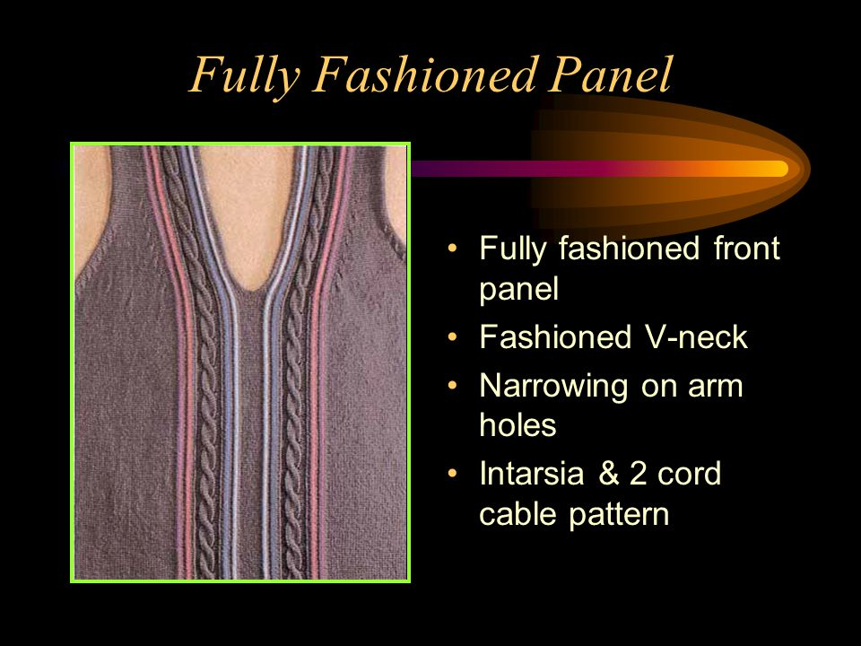 Fully Fashioned Panel Fully fashioned front panel Fashioned V-neck