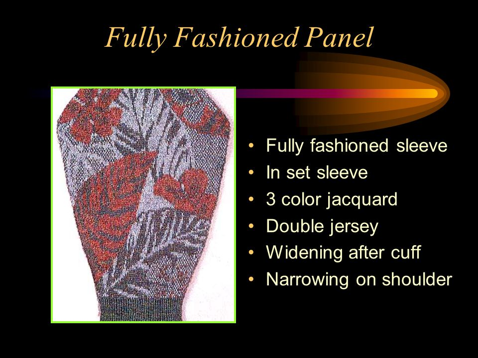 Fully Fashioned Panel Fully fashioned sleeve In set sleeve