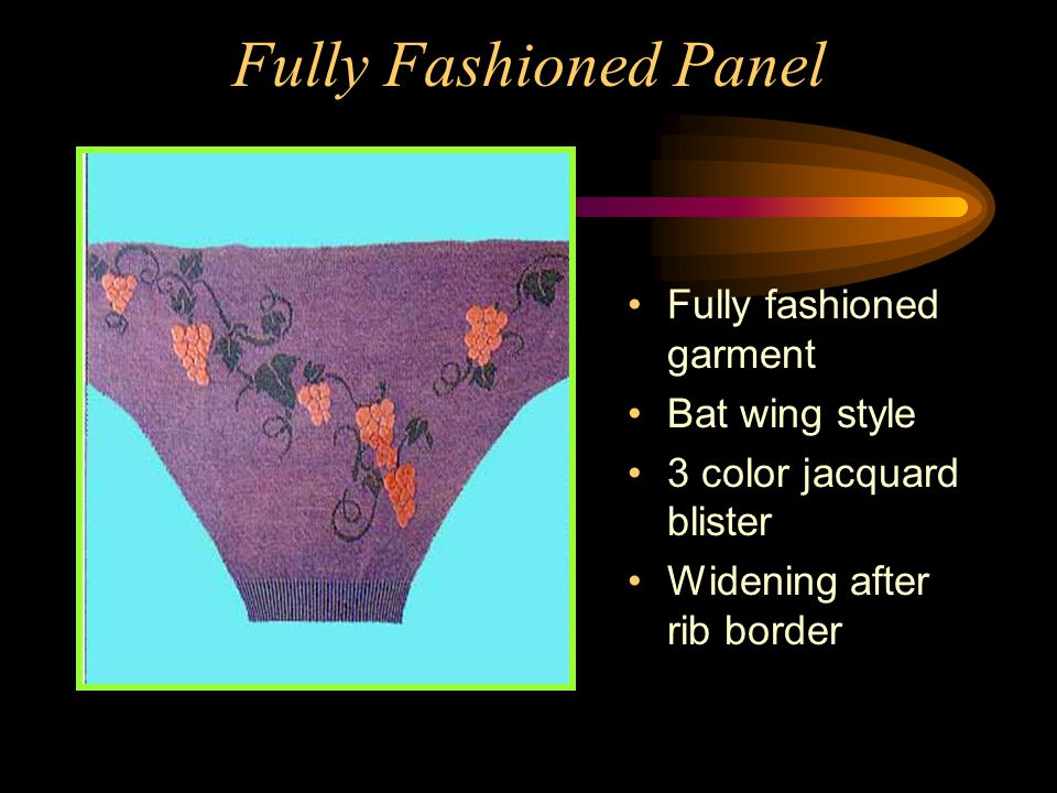 Fully Fashioned Panel Fully fashioned garment Bat wing style