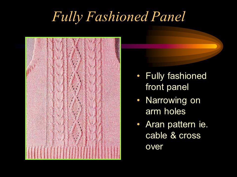Fully Fashioned Panel Fully fashioned front panel