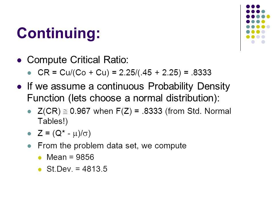 Continuing: Compute Critical Ratio: