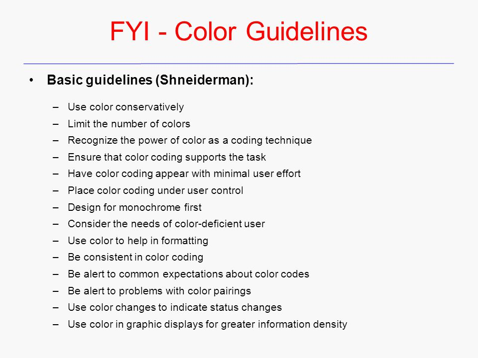 FYI - Color Guidelines Basic guidelines (Shneiderman):