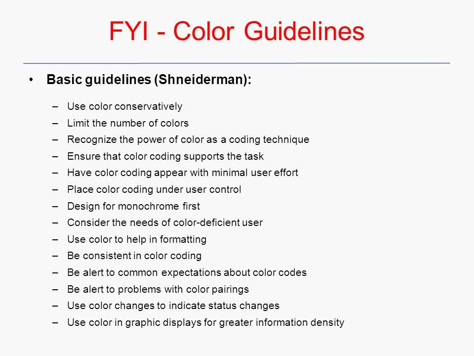 FYI - Color Guidelines Basic guidelines (Shneiderman):