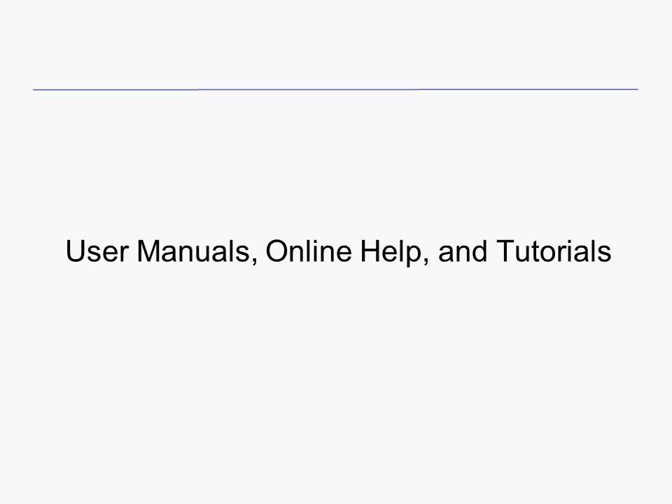 User Manuals, Online Help, and Tutorials