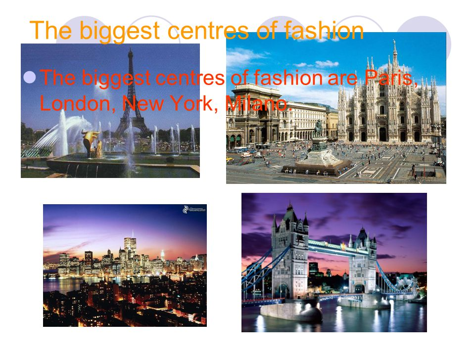 The biggest centres of fashion
