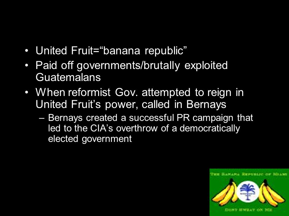 United Fruit= banana republic