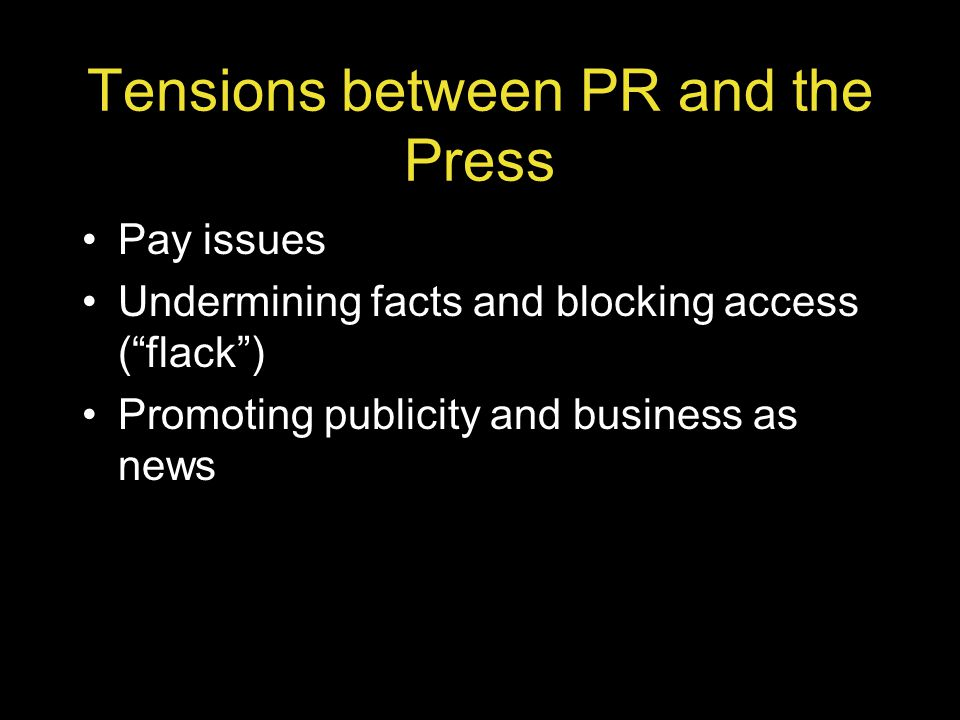 Tensions between PR and the Press