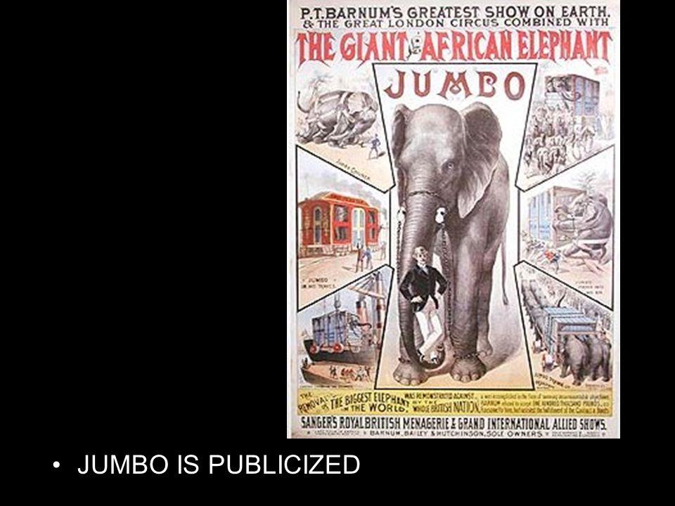 JUMBO IS PUBLICIZED http://www.roadsideamerica.com/pet/jumbo.html http://www.happydeathinc.com/circus/galleryb/galleryb11.html.
