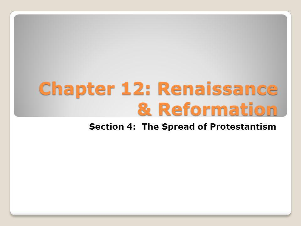 Chapter 12: Renaissance & Reformation