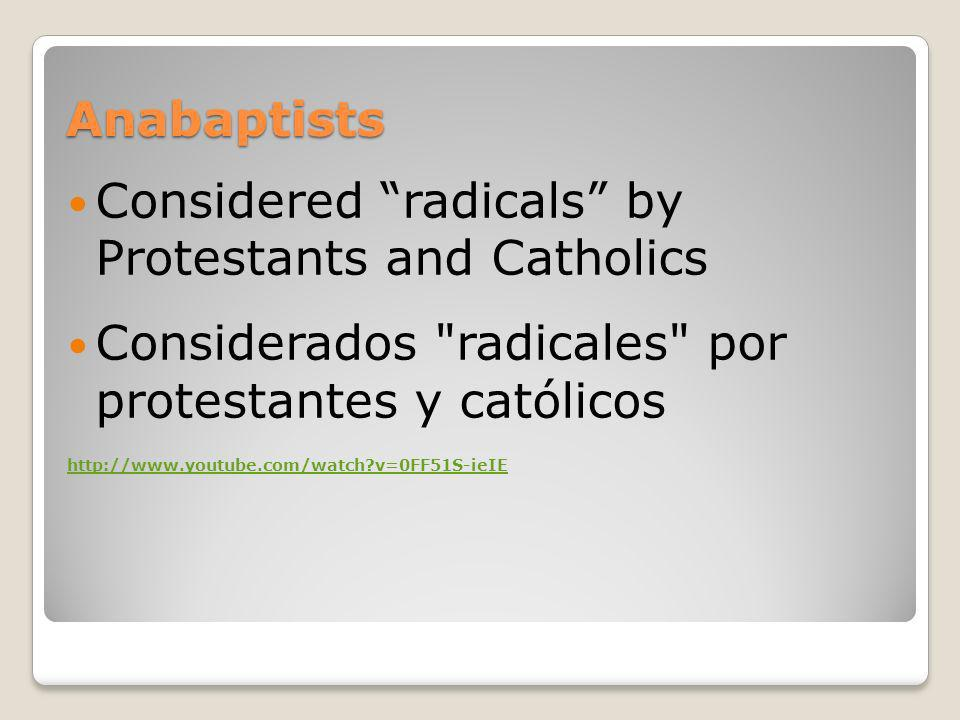 Considered radicals by Protestants and Catholics