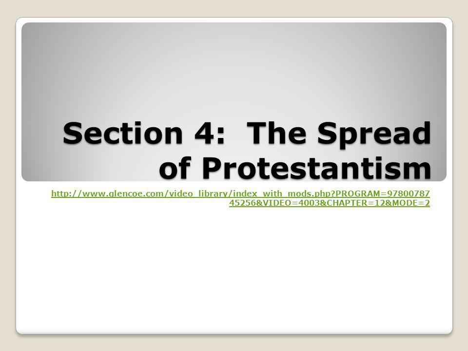 Section 4: The Spread of Protestantism