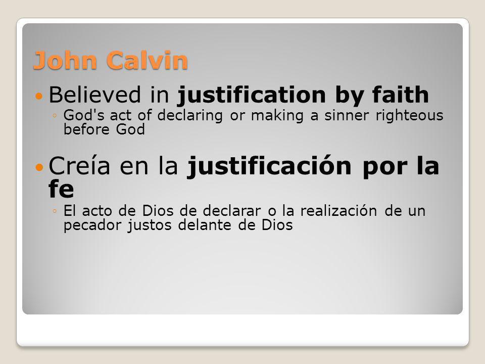 Creía en la justificación por la fe
