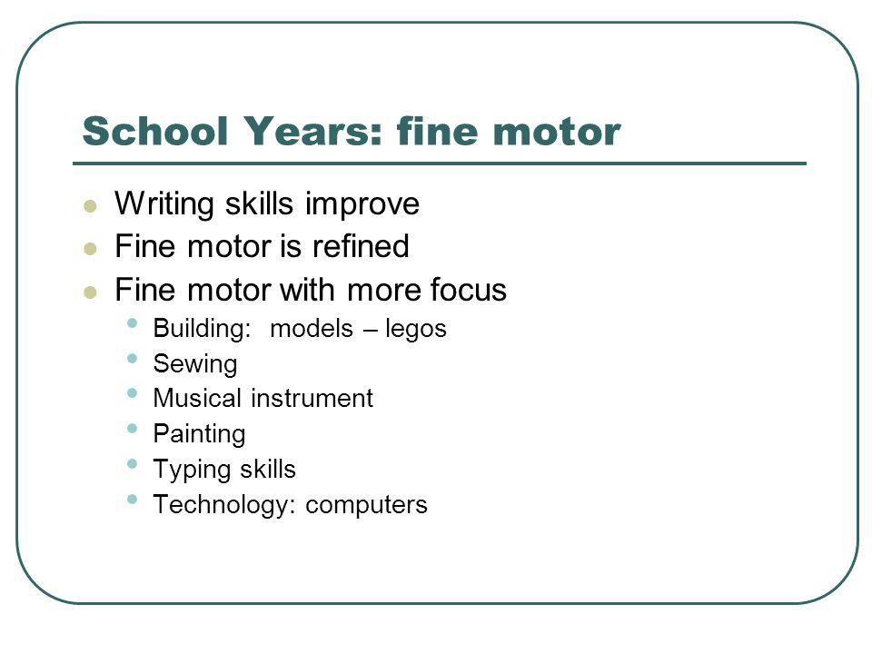 School Years: fine motor