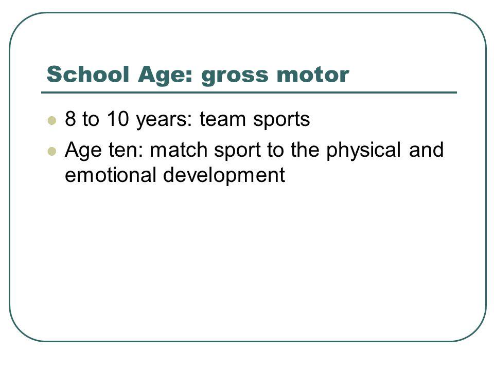 School Age: gross motor