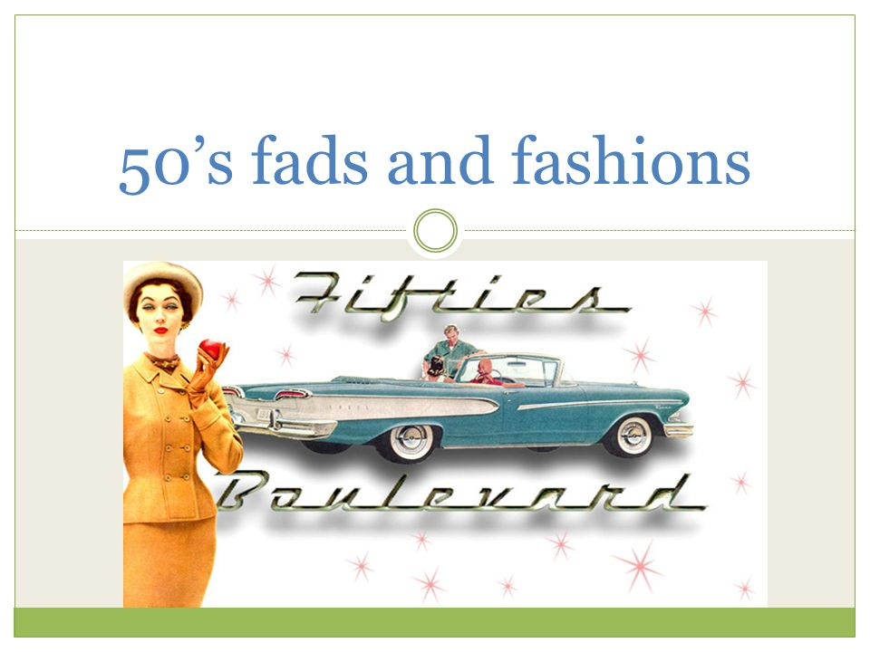 50's fads and fashions