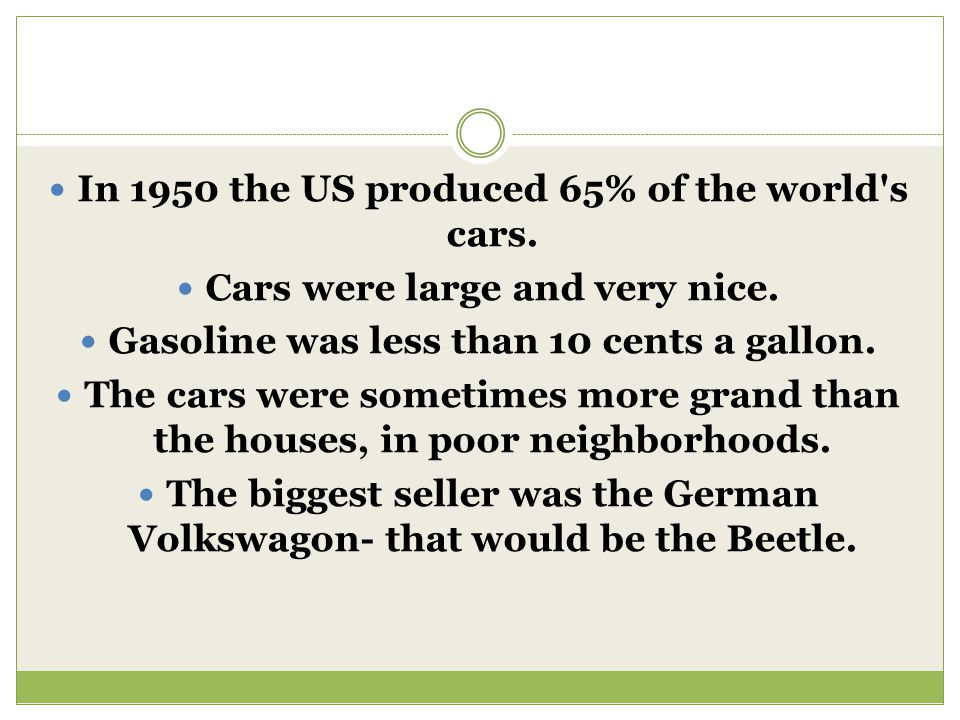In 1950 the US produced 65% of the world s cars.