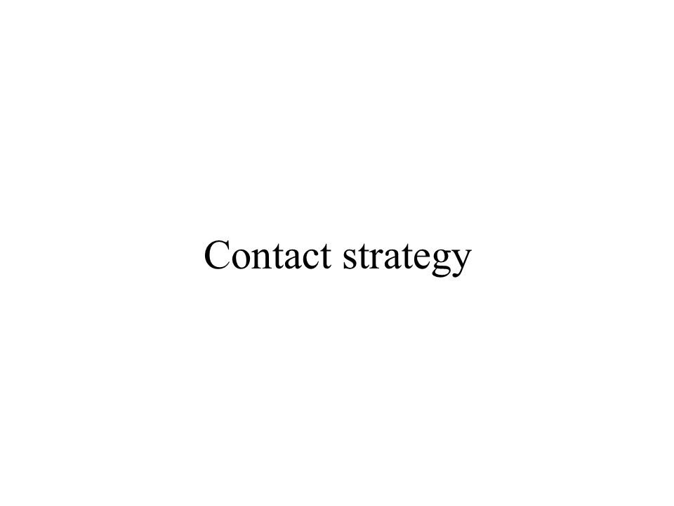 Contact strategy