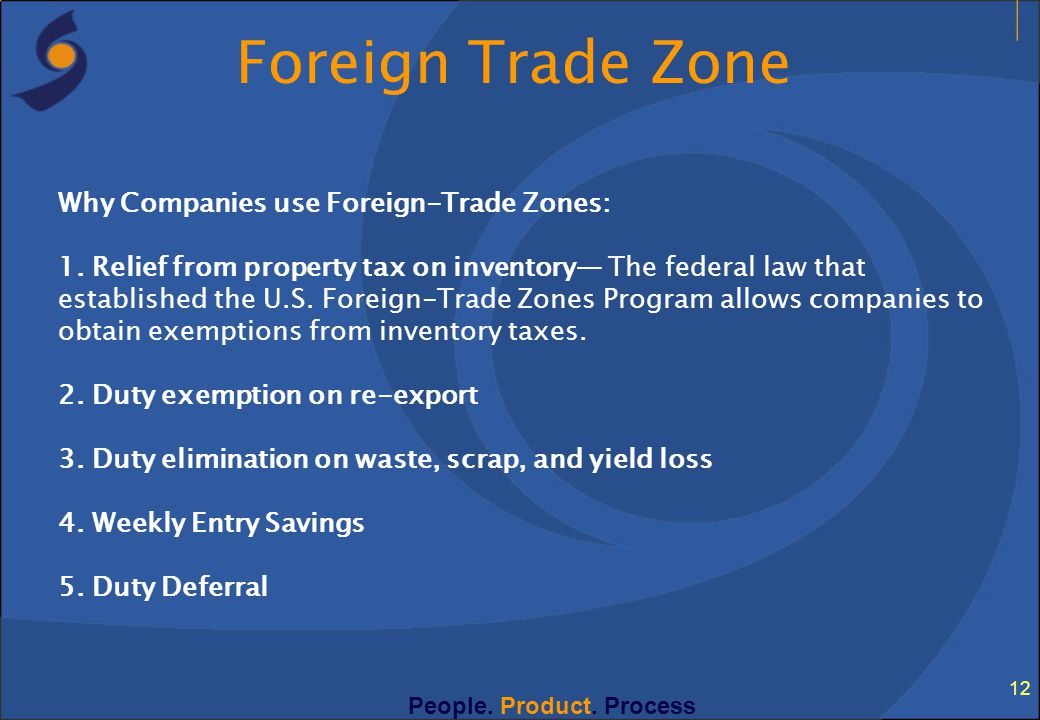 Foreign Trade Zone Why Companies use Foreign-Trade Zones: