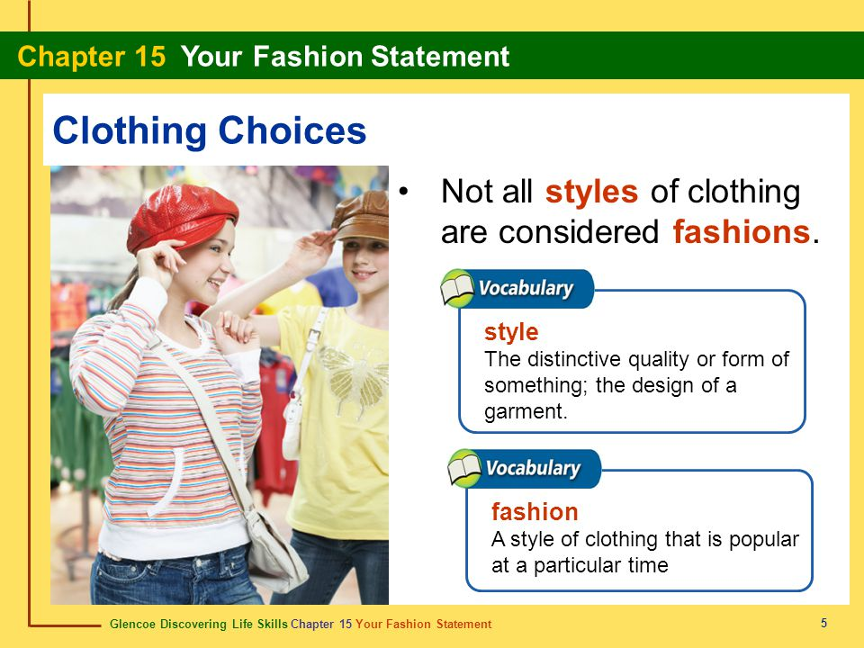 Clothing Choices Not all styles of clothing are considered fashions.