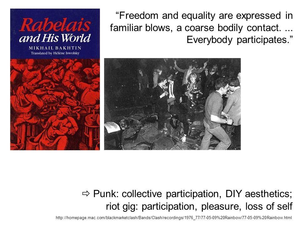  Punk: collective participation, DIY aesthetics;