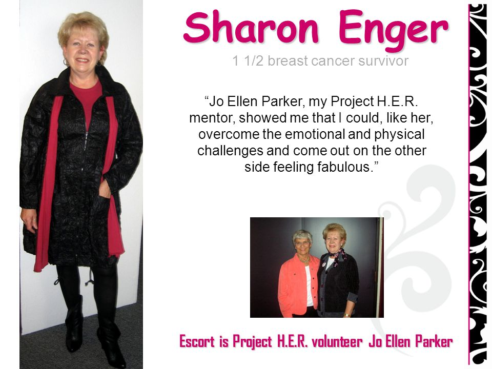 Escort is Project H.E.R. volunteer Jo Ellen Parker