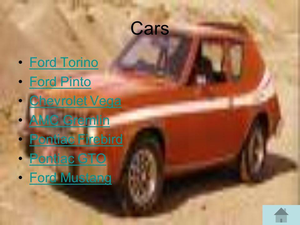 Cars Ford Torino Ford Pinto Chevrolet Vega AMC Gremlin