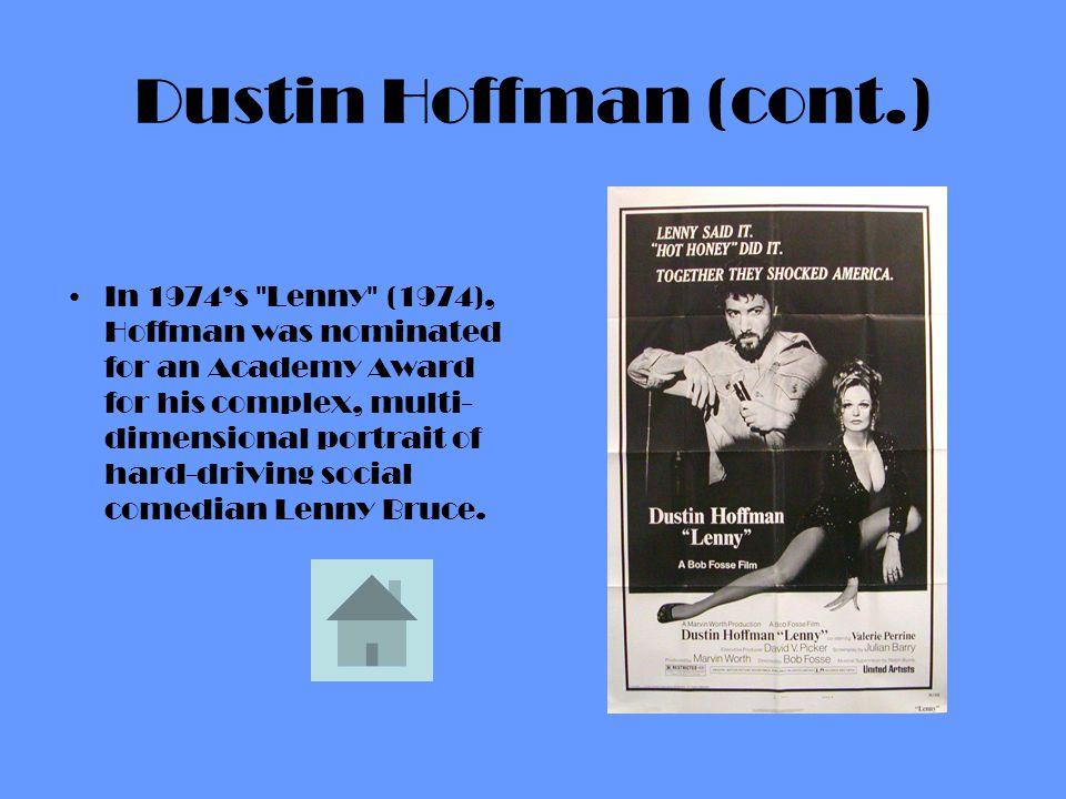 Dustin Hoffman (cont.)