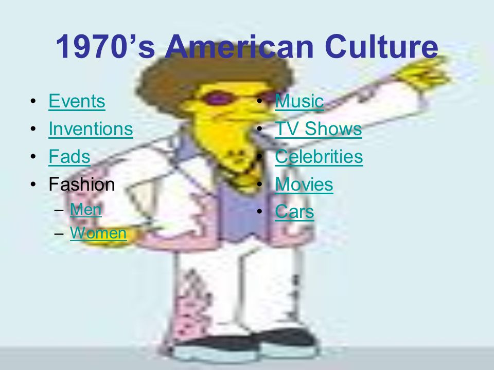 1970's American Culture Events Inventions Fads Fashion Music TV Shows