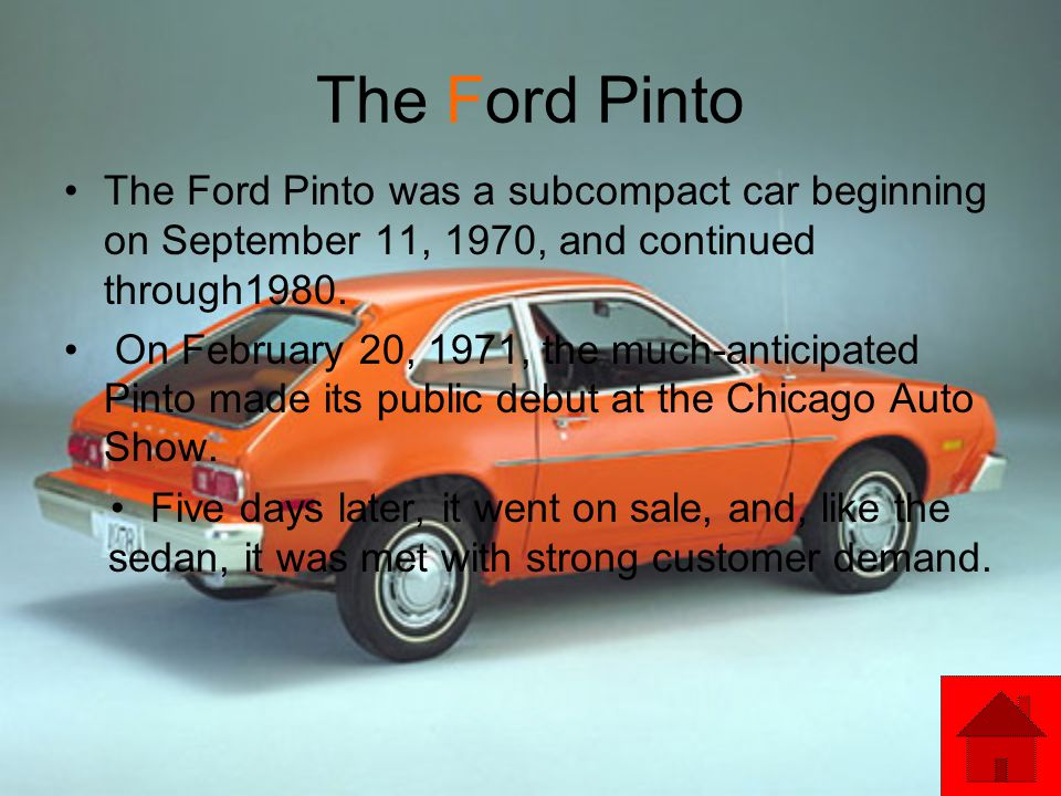 The Ford Pinto The Ford Pinto was a subcompact car beginning on September 11, 1970, and continued through1980.
