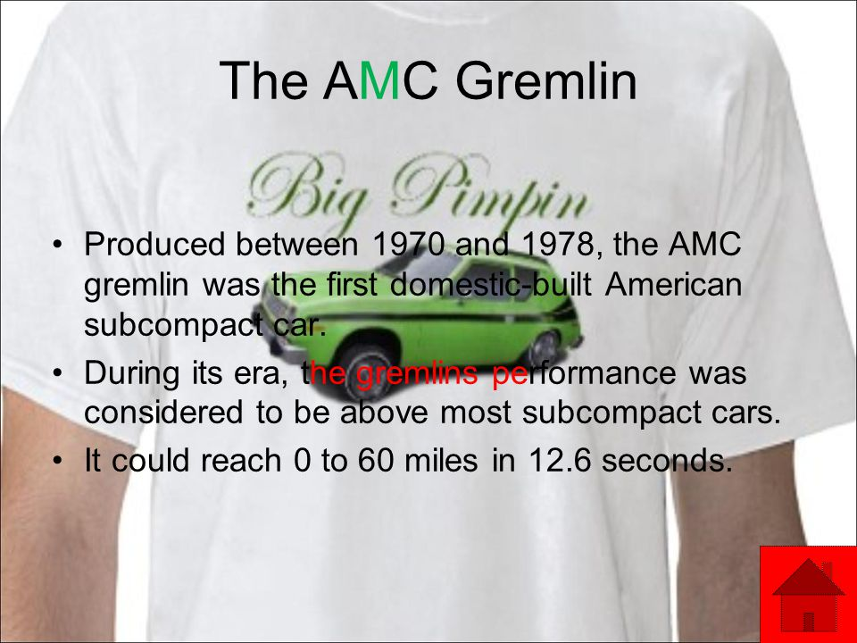 The AMC Gremlin Produced between 1970 and 1978, the AMC gremlin was the first domestic-built American subcompact car.