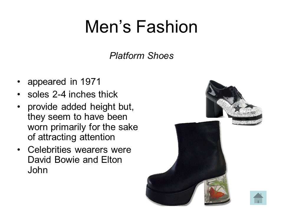 Men's Fashion Platform Shoes appeared in 1971 soles 2-4 inches thick