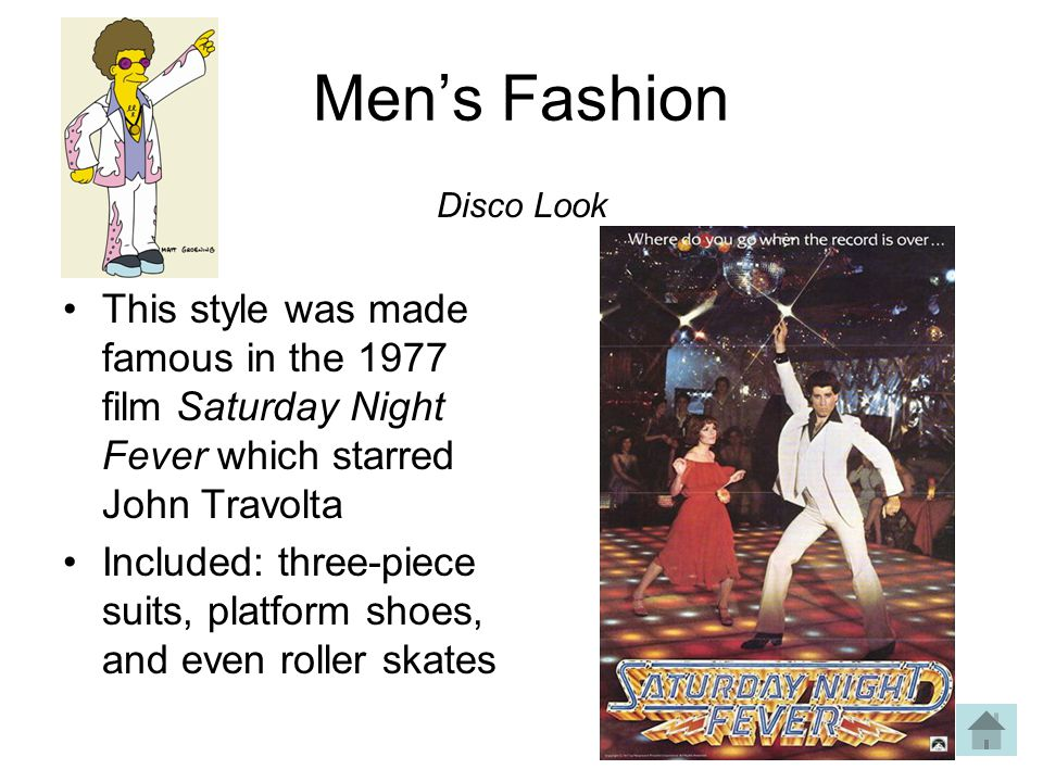 Men's Fashion Disco Look. This style was made famous in the 1977 film Saturday Night Fever which starred John Travolta.